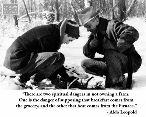 "Aldo Leopold ""Farm"" quote"